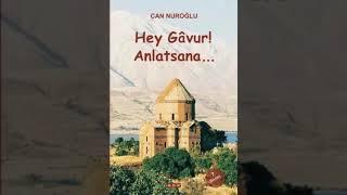 Can Nuroğlu - Hey Gâvur! Anlatsana... / Giris (Sesli Kitap)
