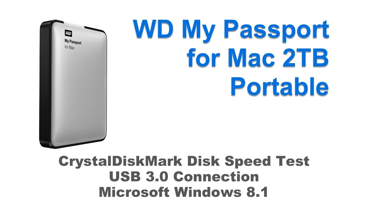 WD My Passport for Mac 2TB Portable External Hard Drive Storage USB 3 0 -  CrystalDiskMark Speed Test