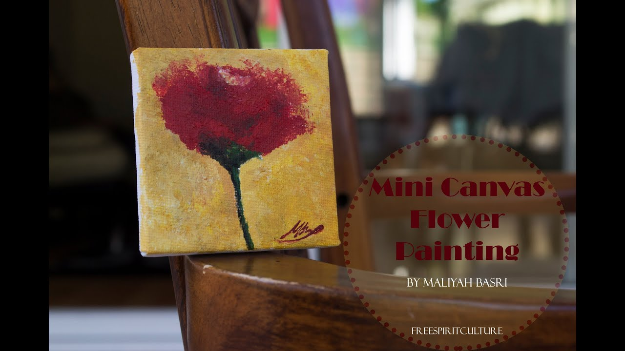 Speed painting mini canvas flower painting by maliyah basri youtube