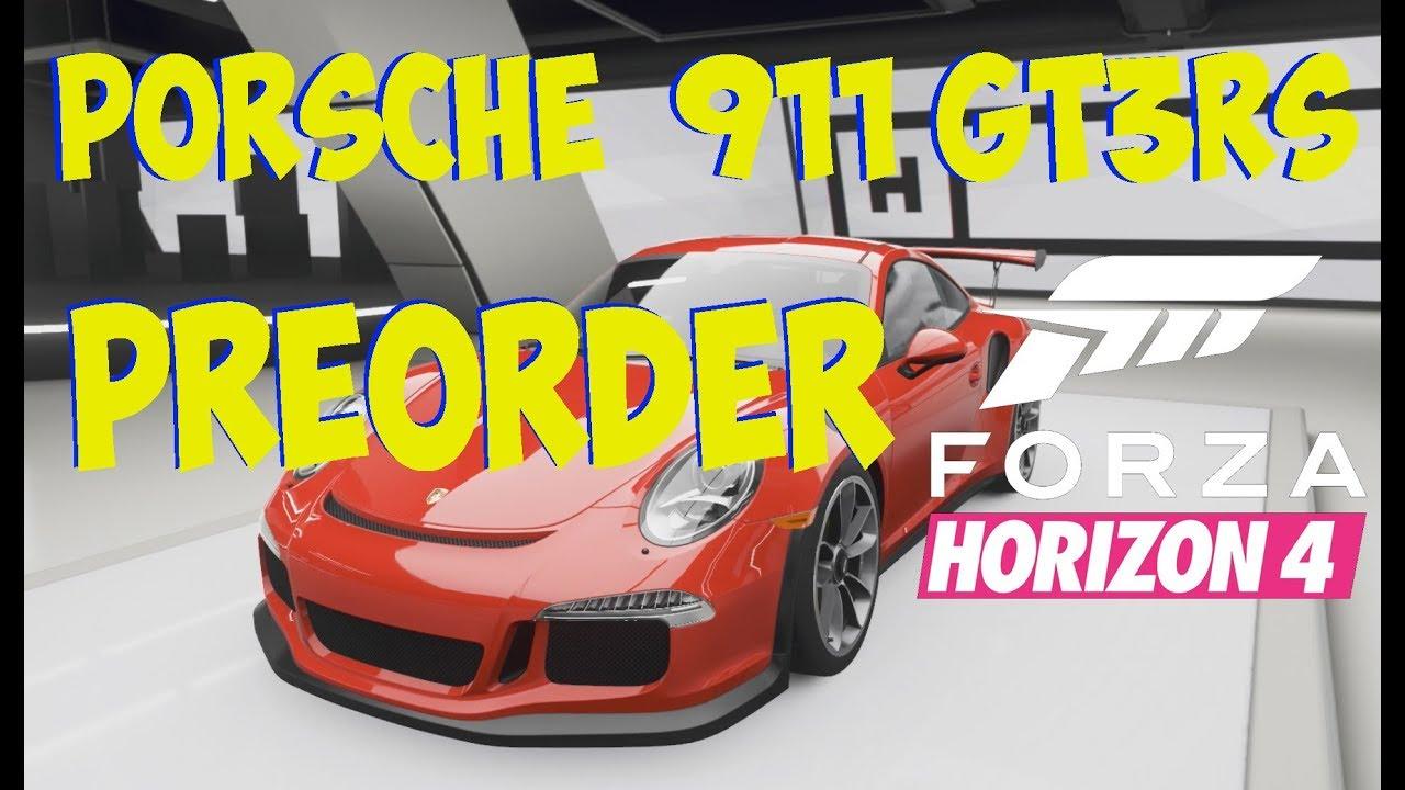 Forza Horizon 4 Preorder Porsche 911 Gt3 Rs