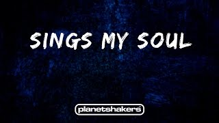 Sings My Soul - Planetshakers (Overflow)