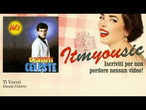 Gianni Celeste – Ti Vorrei – ITmYOUsic