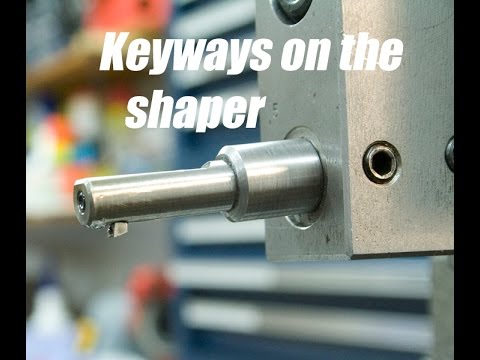 Machining a keyway with the shaper