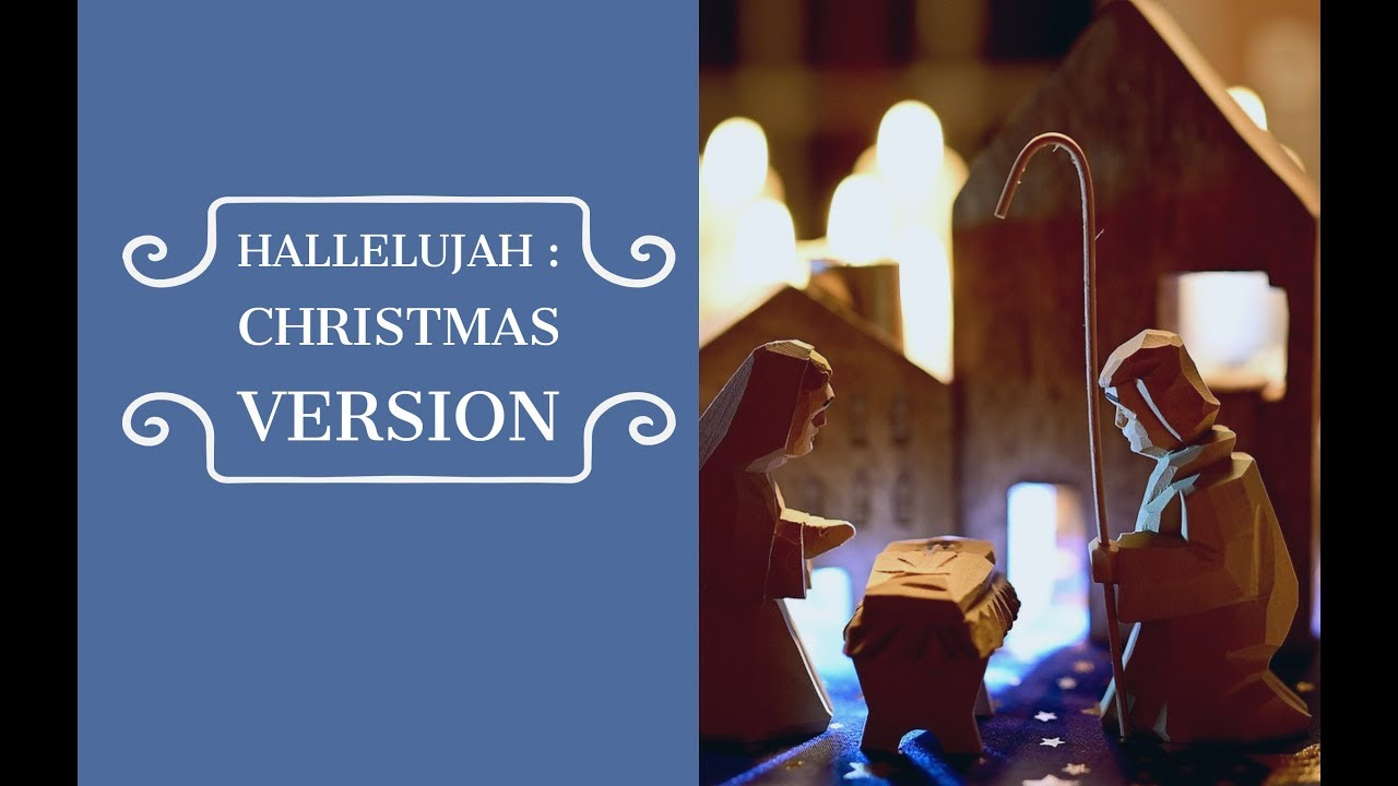 Hallelujah Christmas Lyrics.Hallelujah Christmas Lyrics Version