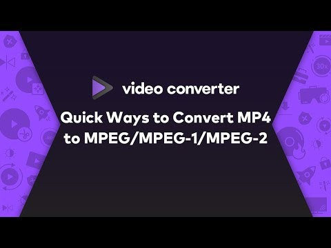 2019 - Quick Ways To Convert MP4 To MPEG/MPEG-1/MPEG-2