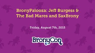 BronyPalooza: Jeff Burgess & The Bad Mares and SaxBrony
