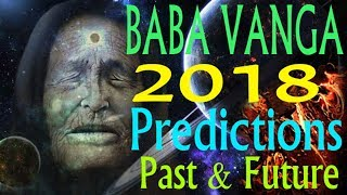 🔵 Baba Vanga 2018 Predictions Revealed Past & Future 🔵 END TIMES Prophecy