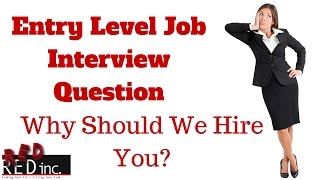 Entry Level Job Interview Question: Why Should We Hire You?