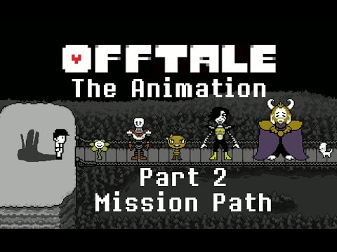 OFFtale: The Animation Part 2: Mission Path (GENOCIDE)