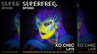 SFD005: Xo Chic - Late (Affie Yusuf Remix) [Superfreq]