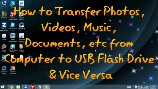How to Transfer (Move/Copy) Files from Computer to USB Flash Drive & Vice Versa!