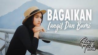 Gambar cover VIA VALLEN - BAGAI LANGIT DAN BUMI (Cover By GITA TRILIA)