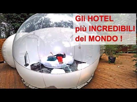 Gli hotel più strani, originali, belli e lussuosi del ...