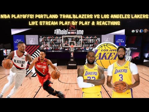 Nba Playoffs Game 1 Portland Trailblazers Vs Los Angeles Lakers Live Stream Play By Play Reaction Youtube
