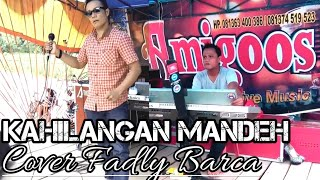 Video Kahilangan mande by fadly barca yo iii download MP3, MP4, WEBM, AVI, FLV April 2018