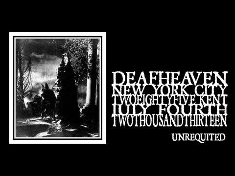 Download Deafheaven - Unrequited (285 Kent Ave 2013)