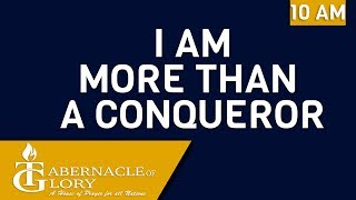 Brother Junior Charles I I Am More than a Conqueror I 10 AM I Tabernacle of Glory