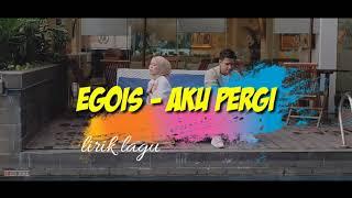 Egois Mashup Aku Pergi Cover Lesti Fildan | Lirik