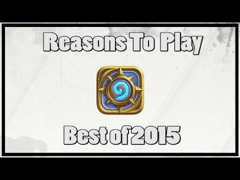 Hearthstone: Reasons To Play - Best of 2015