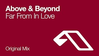 Watch Above  Beyond Far From In Love video