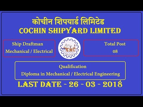 Diploma Engineers recruitment at Cochin Shipyard - 2018 | Apply Online 08 Vacancies