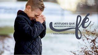 Atitudes que representam a nossa fé - Thyago Reis  - 27/09/2020