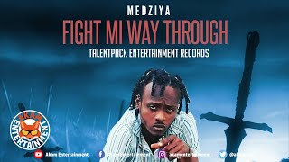 Medziya - Fight Me Way Through - December 2019