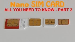 Nano Sim Card - All You Need to Know Part 2
