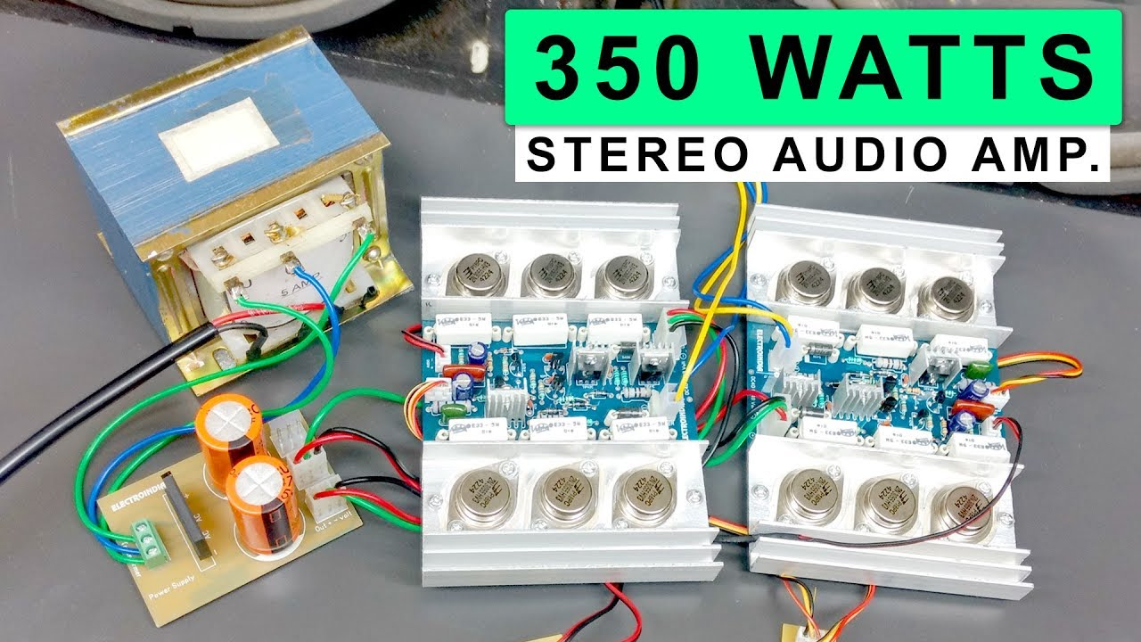350 Watts Stereo Audio Amplifier Board Diy 2n3055 Transistor Hindi 600 Watt Mosfet Power With Pcb Circuit Schematic Electro India