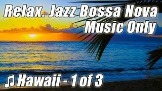 BOSSA NOVA Jazz Smooth Music Chill Out Relaxing Instrumental Slow Soft Reading Songs Study Playlist
