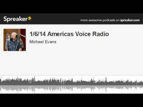 1/6/14 Americas Voice Radio (made with Spreaker)