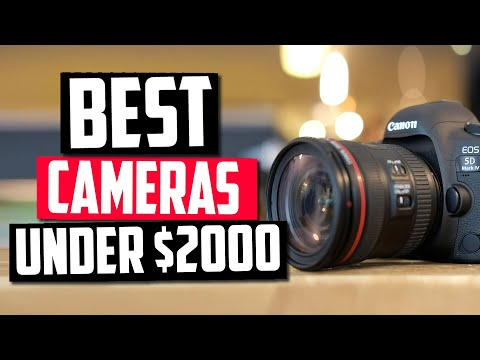 Best Cameras Under $2000 - Top 5 Picks & Things To Look For!