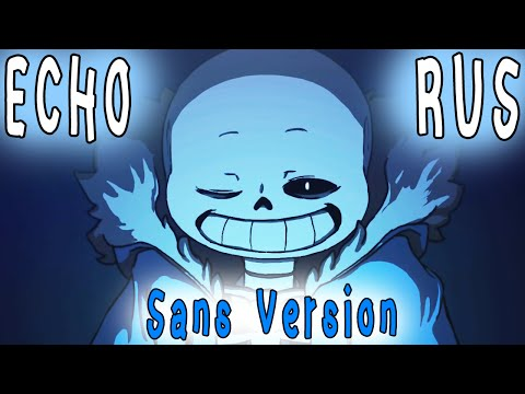 [Undertale] ECHO - Sans Cover [RUS]