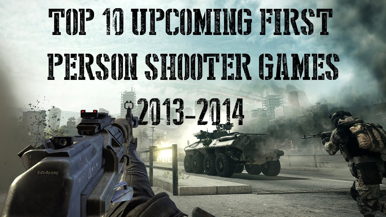 Top 10 Upcoming Fps Games Of 2013 2014 Youtube