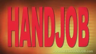 I need a Handjob!