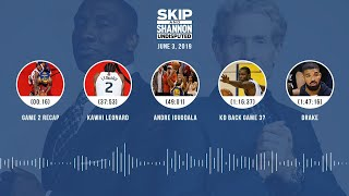 UNDISPUTED Audio Podcast (06.03.19) with Skip Bayless, Shannon Sharpe & Jenny Taft   UNDISPUTED