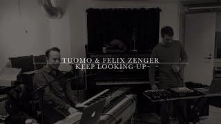 TUOMO & FELIX ZENGER - Keep Looking Up (rehearsal)