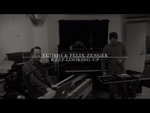 TUOMO & FELIX ZENGER - Keep Looking Up (rehearsal)