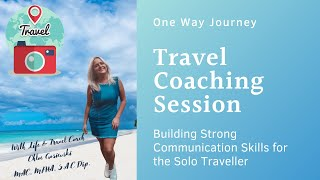 Building strong communication skills for the solo traveller