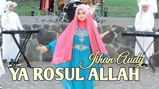 Top Hits -  Jihan Audy Ya Rosul Allah Official