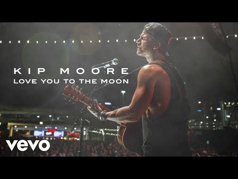 Kip Moore - Love You To The Moon (Audio)