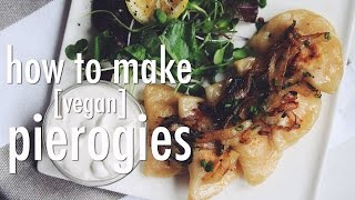 HOW TO MAKE VEGAN PIEROGIES | hot for food