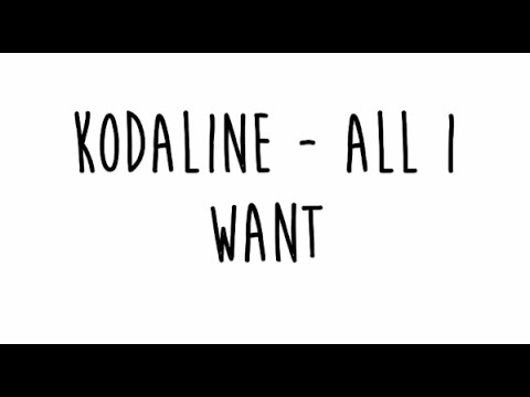 Kodaline  All I Want Lyrics