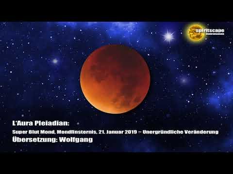 L'Aura Pleiadian: Super Blut Mond, Mondfinsternis, 21. Januar 2019 ~ Unergründliche Veränderung