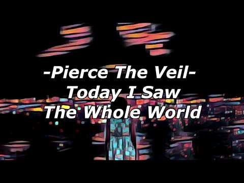 Pierce The Veil- Today I Saw The Whole World (Acoustic Ver.) Lyrics Video