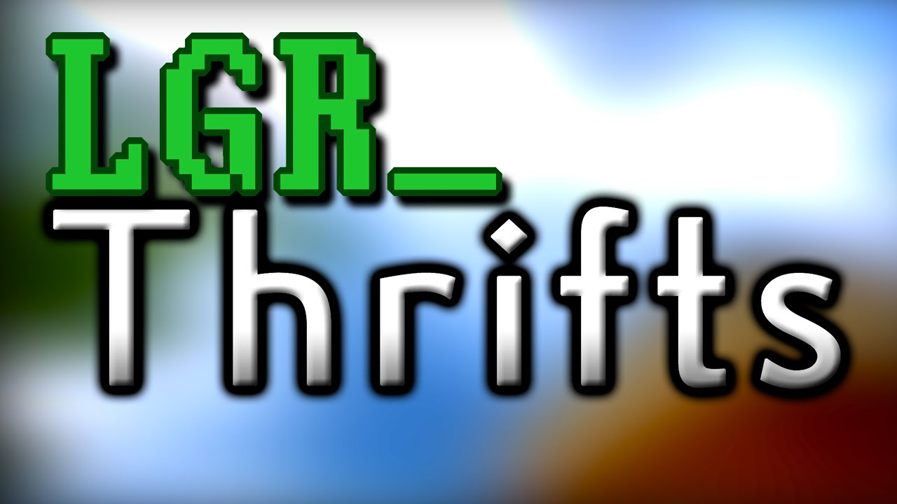 LGR Thrifts [Ep.47] Kinda Conventional