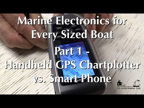 Marine Electronics for Every Size Boat, Part 1 - Handheld GPS Chartplotter vs  Smart Phone