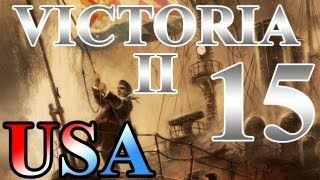 "Victoria 2 Lets Play United States ""Super Colonization!"" EP:15 [1877-1881]"