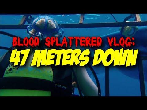 47 Meters Down – Blood Splattered Vlog (Horror Movie Review)