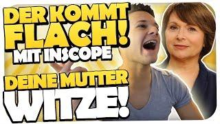 SCHLECHTE DEINE MUTTER WITZE - MIT INSCOPE21 - DER KOMMT FLACH